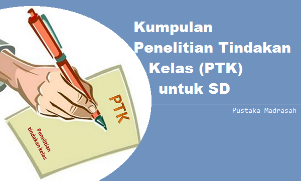 kumpulan penelitian tindakan kelas PTK untuk SD