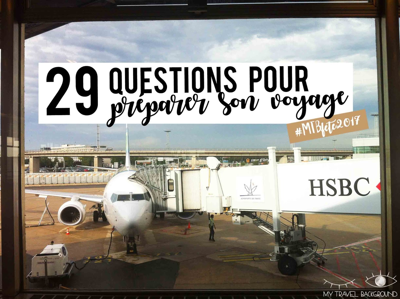 My Travel Background : 29 questions à se poser pour préparer son voyage