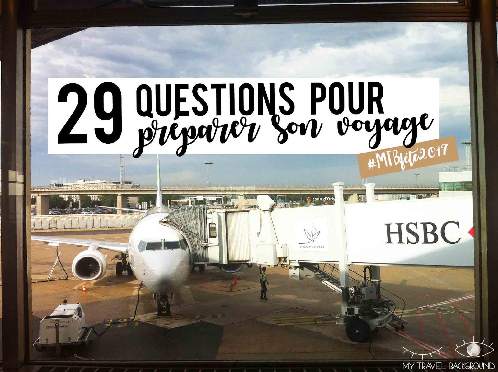 My Travel Background : 29 questions à se poser pour préparer son voyage