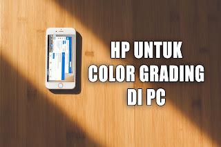 Pernahkah kalian melakukan color grading di pc/laptop