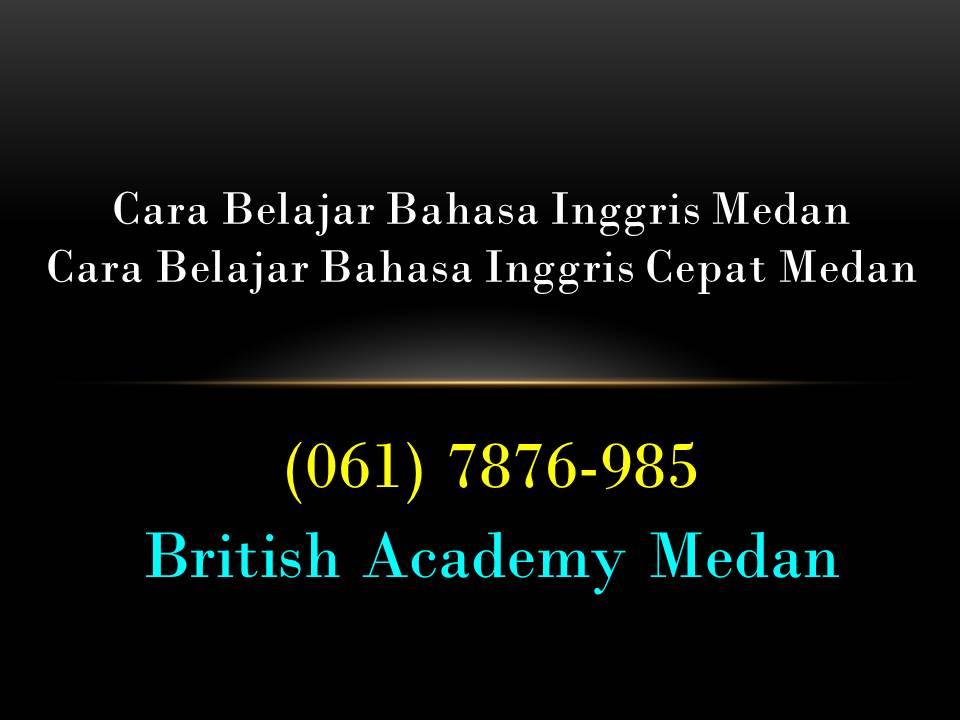 061 7876 985 Cara Belajar Bahasa Inggris Medan Cara Belajar
