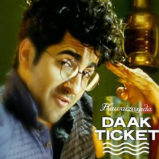 Daak Ticket Lyrics - Hawaizaada - Mohit Chauhan