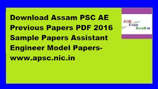 Download Assam PSC AE Previous Papers PDF 2016 Sample Papers Assistant Engineer Model Papers-www.apsc.nic.in