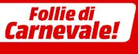 Mediaworld, Follie di Carnevale