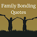 33 Family Bonding Quotes And Sayings To Inspire You
