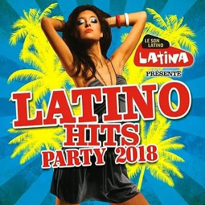 Latino Hits Party 2018 Mp3 320 Kbps
