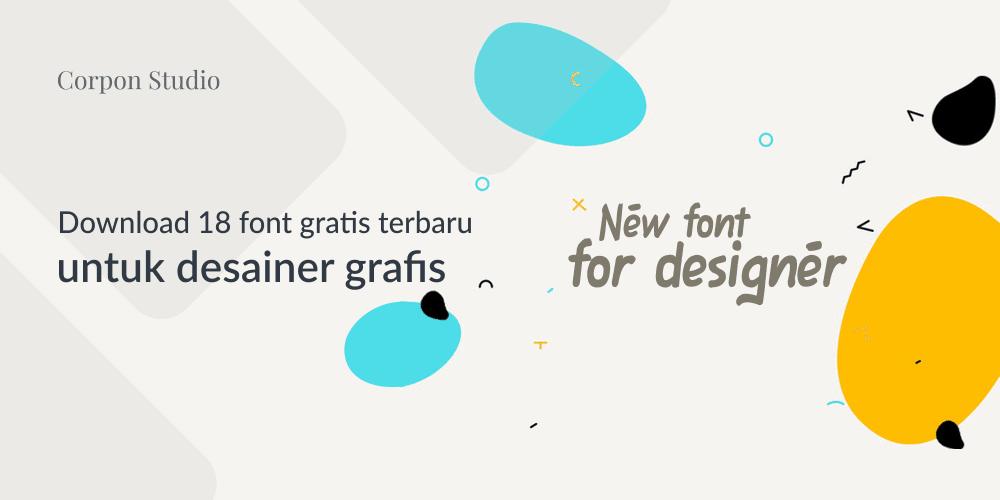Download Font Terbaru untuk Desainer Grafis