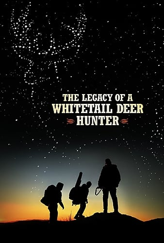 The Legacy of a Whitetail Deer Hunter (2018) Filme Noi