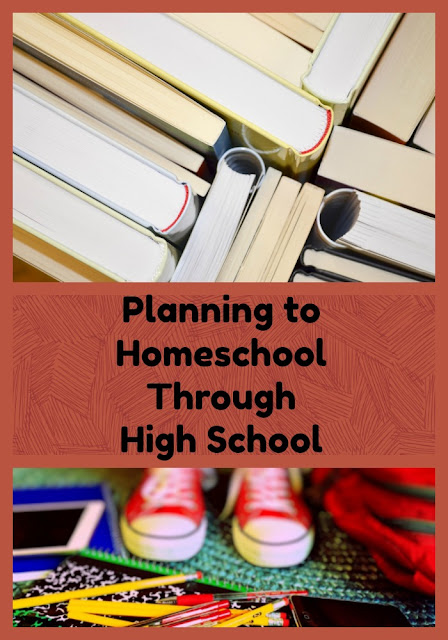 Planning to homeschool through high school -- without fear!