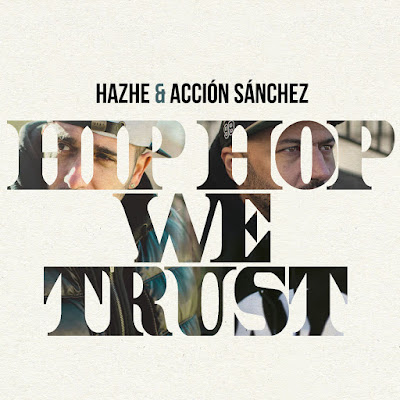 Hazhe y Acción Sánchez - Hip Hop We Trust