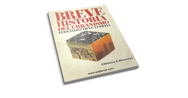 Breve Historia del Urbanismo Fernando Chueca Goitia