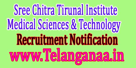 Sree Chitra Tirunal Institute of Medical Sciences & Technology SCTIMST Recruitment Notification 2016
