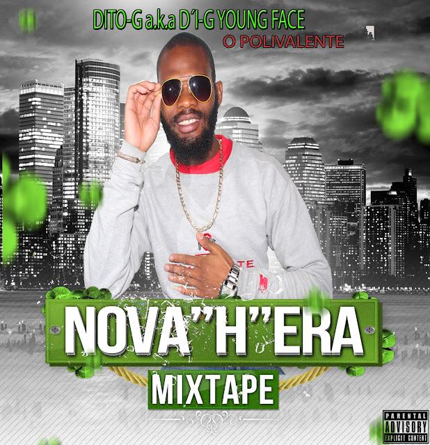 """Mixtape Nova """"H"""" Era - Dito-G aka D´I-G Young Face"""