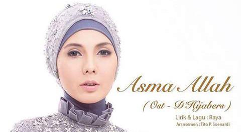Lirik Lagu Raya - Asma Allah (Ost D'Hijabers SCTV)