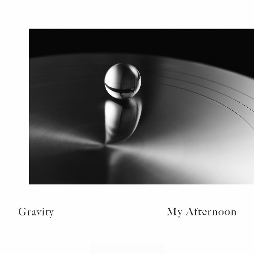 My Afternoon – Gravity – Single