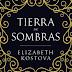 """""""Tierra de Sombras"""", de Elizabeth Kostova (reseña)"""
