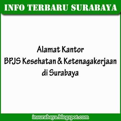 Alamat Kantor BPJS Kesehatan dan Ketenagakerjaan di Surabaya