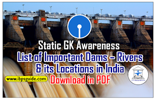 Static GK Awareness – Most Important Dams-Rivers & States: Crack SBI PO Mains 2017: (Day-1) | Download in PDF