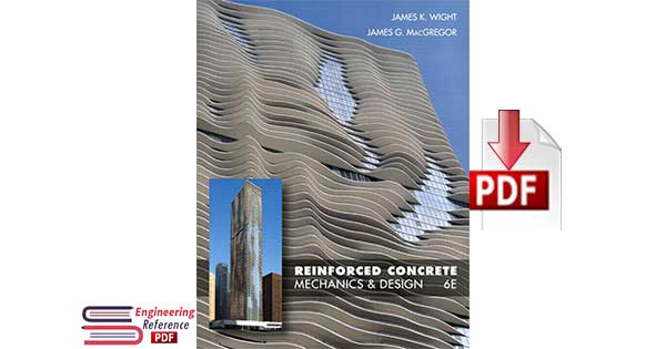 Reinforced Concrete: Mechanics and Design, 6th Edition by James K. Wight, James G. MacGregor