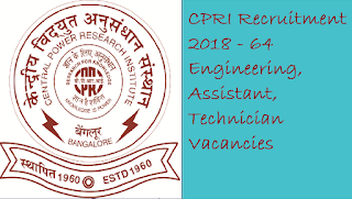 CPRI Recruitment 2018 - 64 Engineering, Assistant, Technician Vacancies Apply Online