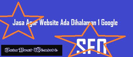 Jasa Agar Website Ada Dihalaman 1 Google, Jasa SEO, Jasa Menaikan Website Dihalaman 1 Google