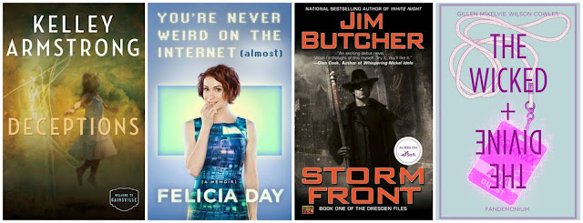 fuelled by fiction, fueled by fiction, deceptions, kelley armstrong, you're never weird on the internet, felicia day, jim butcher, storm front, dresden files, harry dresden, the wicked and the divine, it's monday what are you reading