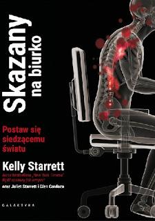 """Glen Cordoza, Kelly Starrett - """"Skazany na biurko. Postaw się siedzącemu światu"""""""