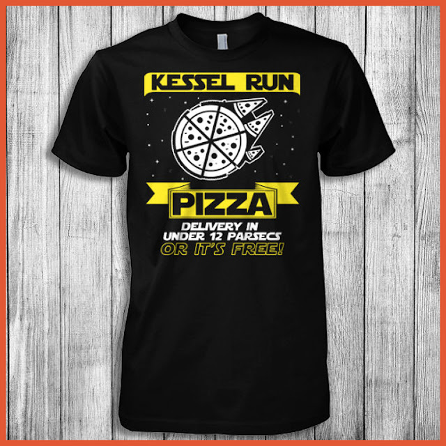 Kessel Run Pizza Delivery In Under 12 Parsecs Or It's Free! Shirt