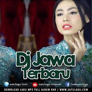 Kumpulan DJ Jawa Terbaru Paling Asyik 2019 Mp3