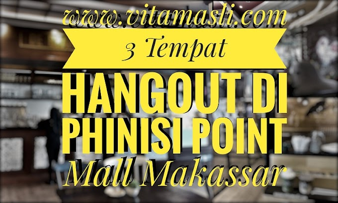 3 Tempat Hangout di Phinisi Point Mall Makassar