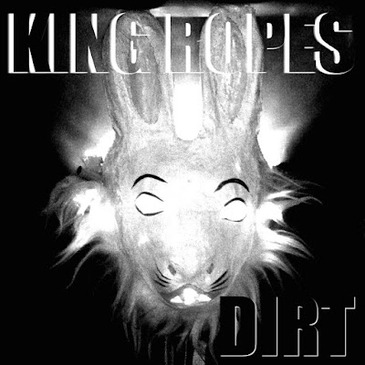 "KING ROPES Drop Debut Album ""DIRT"""