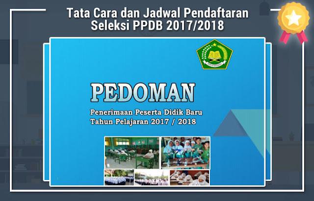 Tata Cara dan Jadwal Pendaftaran Seleksi PPDB 2017/2018