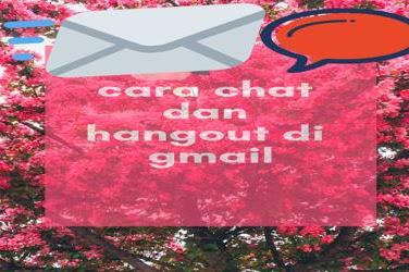 Cara memanfaatkan gmail untuk chat dan hangout