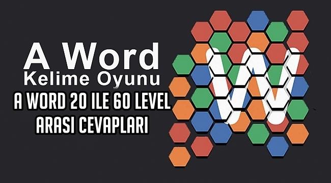 A Word 20 ile 60 Level Arasi Cevaplari