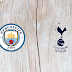 Manchester City vs Tottenham Full Match & Highlights 20 April 2019