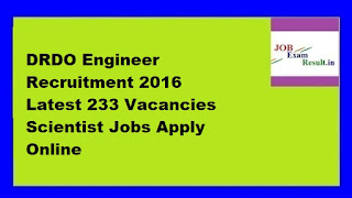 DRDO Engineer Recruitment 2016 Latest 233 Vacancies Scientist Jobs Apply Online