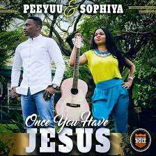 Peeyuu & Sophiya - Once You Have Jesus Lyrics