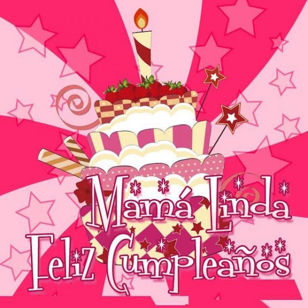 Feliz día de cumpleaños, mamá