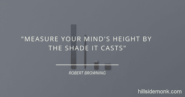 10 Quotes About Power Of Mind To Awaken You-6 Measure your mind's height by the shade it casts~ Robert Browning