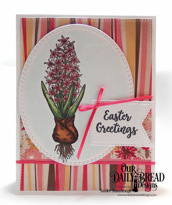 Our Daily Bread Designs Stamp Set: Easter Greetings, Custom Dies:  Large Banners, Pierced Rectangles, Oval Stitched Rows, Paper Collection:Beautiful Blooms