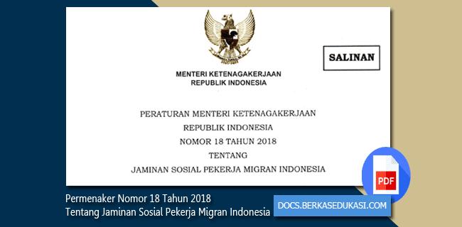 Permenaker Nomor 18 Tahun 2018 Tentang Jaminan Sosial Pekerja Migran Indonesia