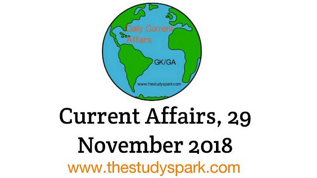 Current Affairs, 29 November 2018