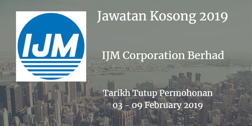 Jawatan Kosong IJM Corporation Berhad 03 - 09 February 2019