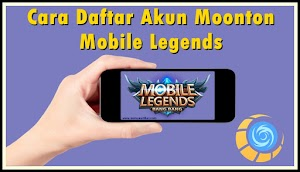 Cara Daftar Akun Moonton Mobile Legends