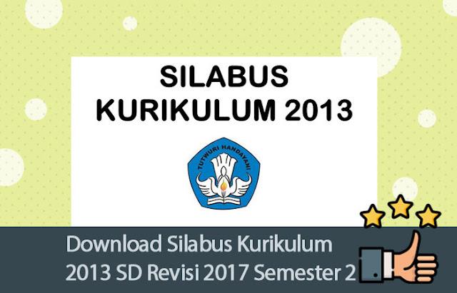 Download Silabus Kurikulum 2013 SD Revisi 2017 Untuk Semester 2