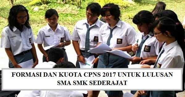 CPNS 2017 : Formasi Pendaftaran CPNS Untuk Lulusan SMA SMK ...