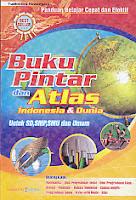 AJIBAYUSTORE  Judul Buku : BUKU PINTAR DAN ATLAS INDONESIA DAN DUNIA UNTUK SD, SMP, SMU DAN UMUM Pengarang : Yudhistira Ikranegara Penerbit : Lingkar media