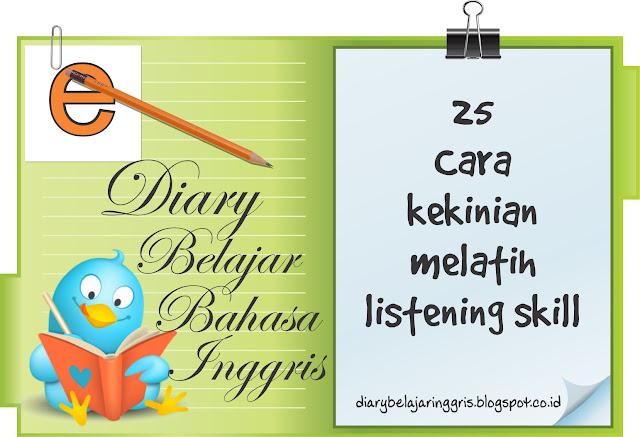 cara belajar bahasa inggris, kekinian, listening, listening skill, tips belajar bahasa Inggris,