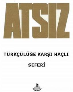 Hüseyin Nihal Atsız - Türkçülüğe Karşı Haçlı Seferi