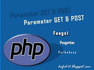 kegunaan,persamaan,perbedaan method get dan post dalam php